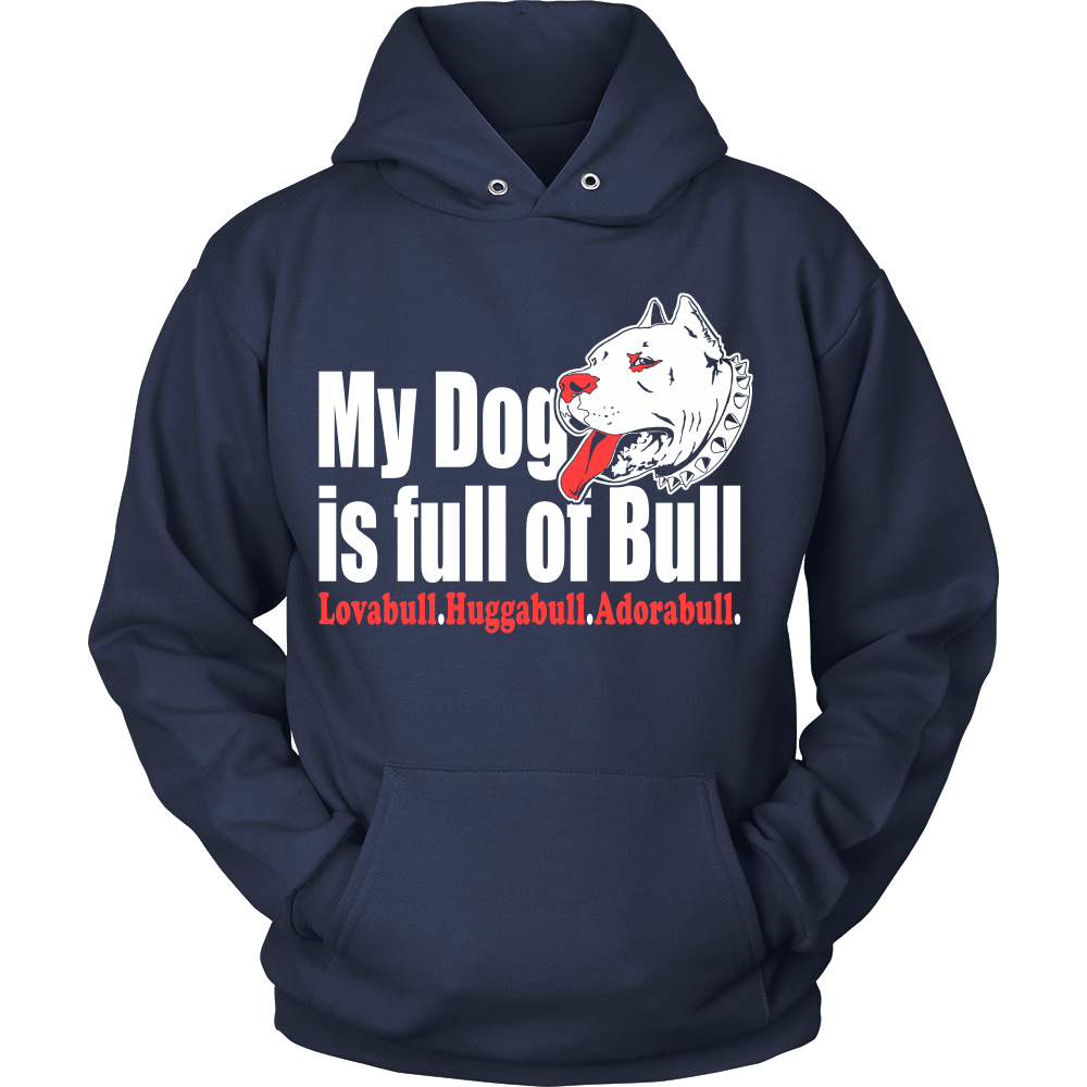 FunkyShirty My Dog is Full or Bull (Women)  Creative Design - FunkyShirty