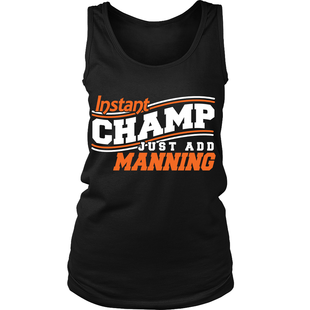 FunkyShirty Instant Champ Just Add Manning (Women)  Creative Design - FunkyShirty