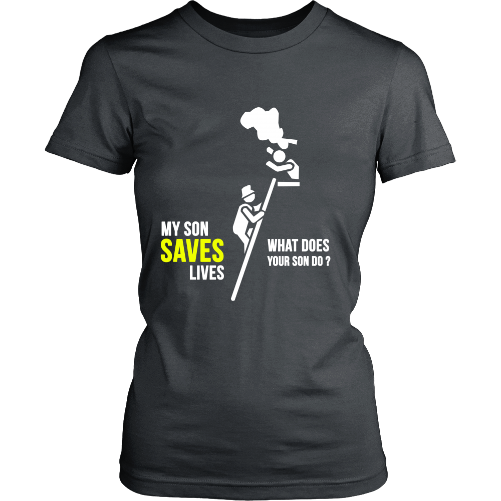 FunkyShirty My Son Saves Lives what Does your Son do? (Women)  Creative Design - FunkyShirty