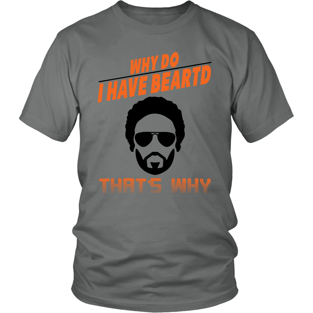 FunkyShirty Why Do I Have Beartd That's Why  Creative Design - FunkyShirty