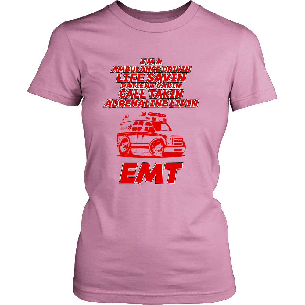 FunkyShirty Im a Ambulance Drivin Life Savin Patient Cavin Call Taken Adrenaline Kivin EMT (Women)  Creative Design - FunkyShirty