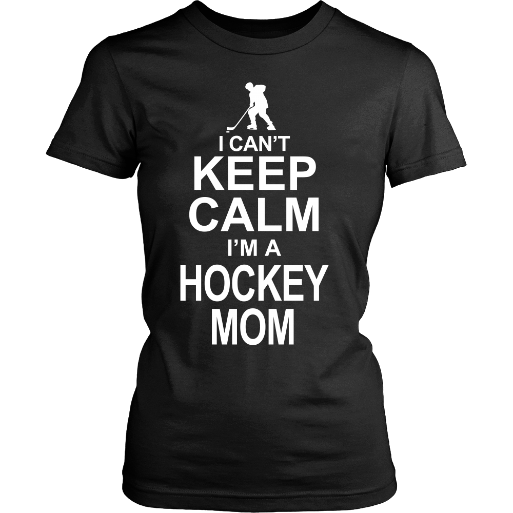 FunkyShirty I Can't Keep Calm I'm a Hockey Mom  Creative Design - FunkyShirty