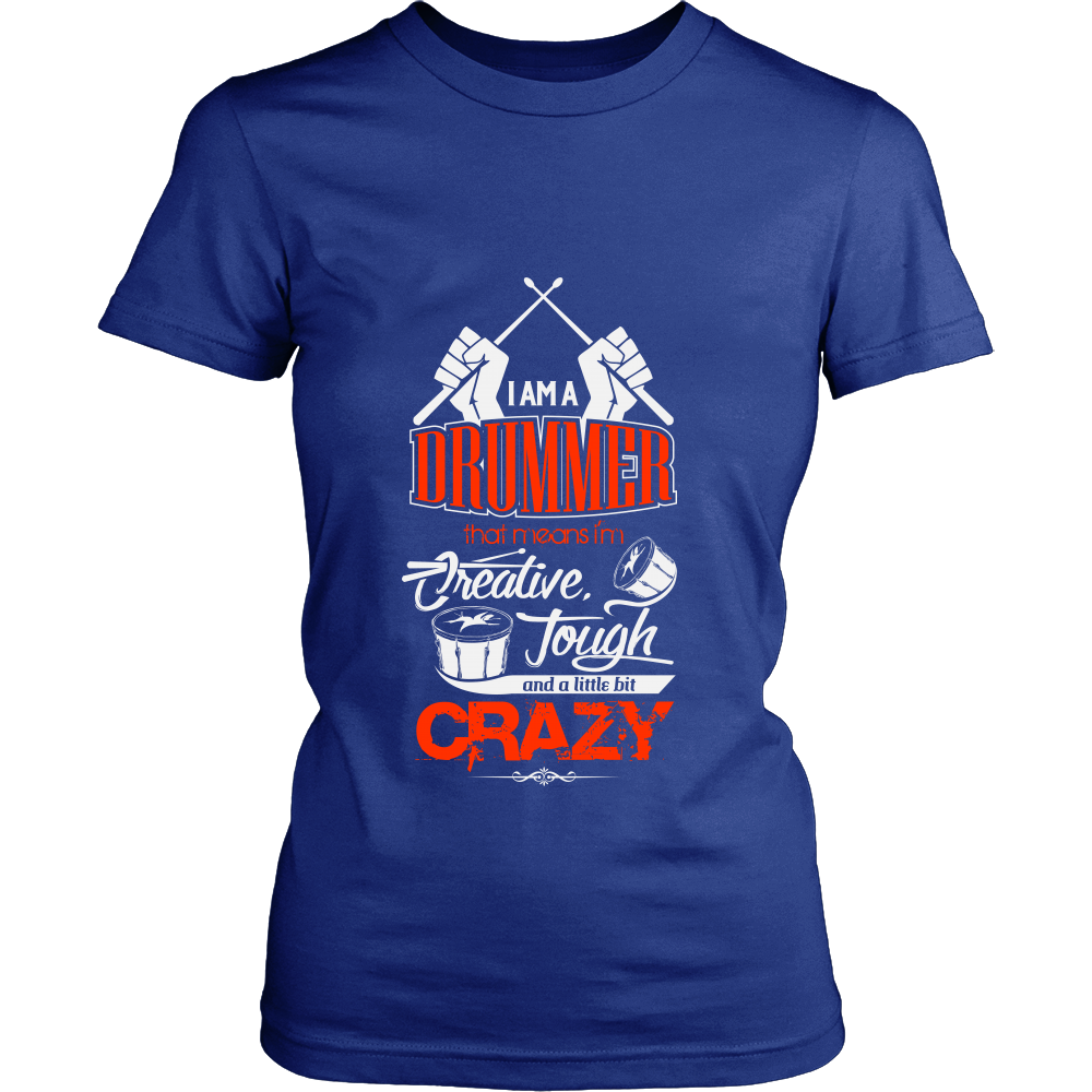 FunkyShirty Im a Drummer that means Im Creative Tough and a Little bit Crazy (Women)  Creative Design - FunkyShirty