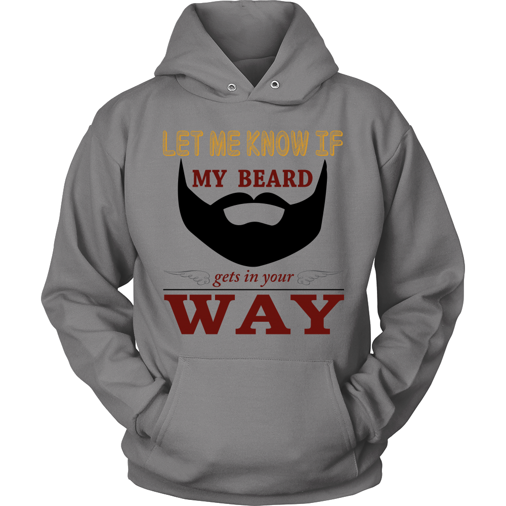 FunkyShirty My Beard Gets on Your Way  Creative Design - FunkyShirty