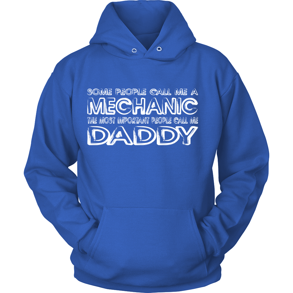 Some People call me a Mechanic the most important people call me Daddy
