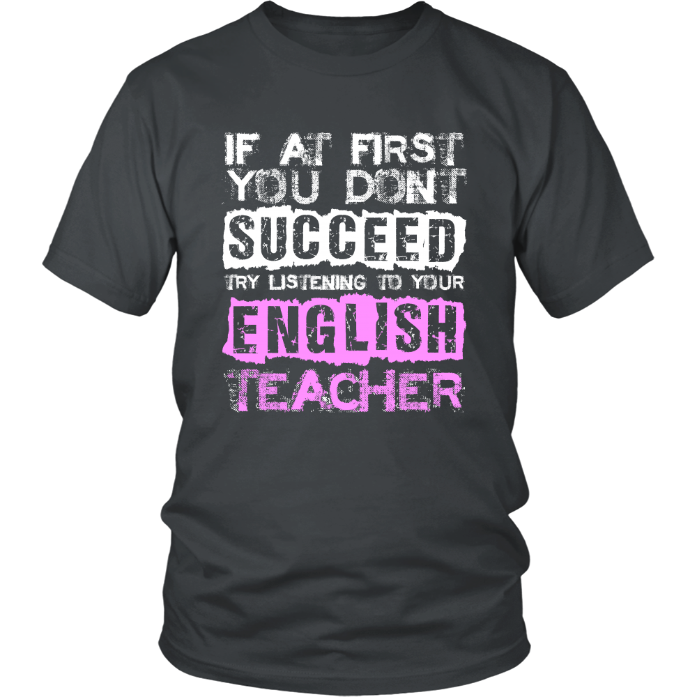 FunkyShirty If at First You Dont Succeed Try Listining to Your English Teacher (Men)  Creative Design - FunkyShirty