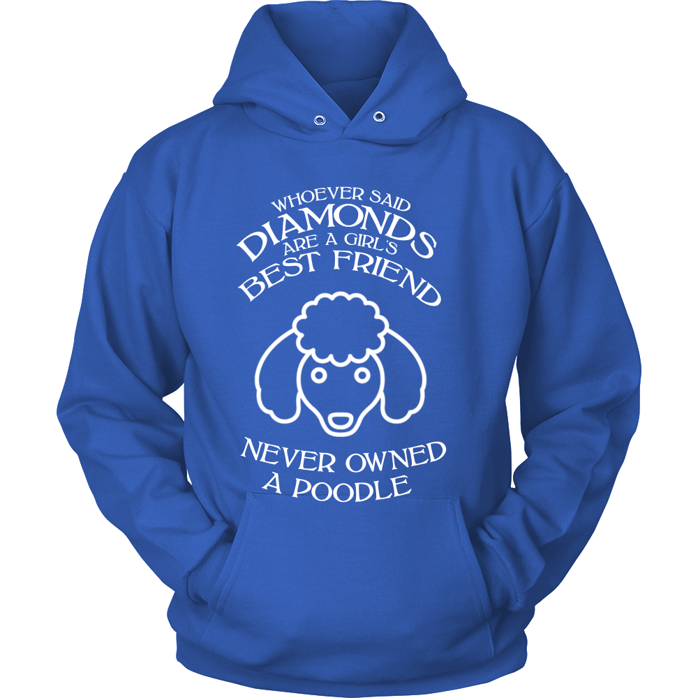 FunkyShirty Whoever said diamonds are a girls best friend never owned a poodle (Women)  Creative Design - FunkyShirty