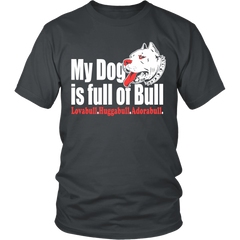 FunkyShirty My Dog is Full or Bull (Men)  Creative Design - FunkyShirty