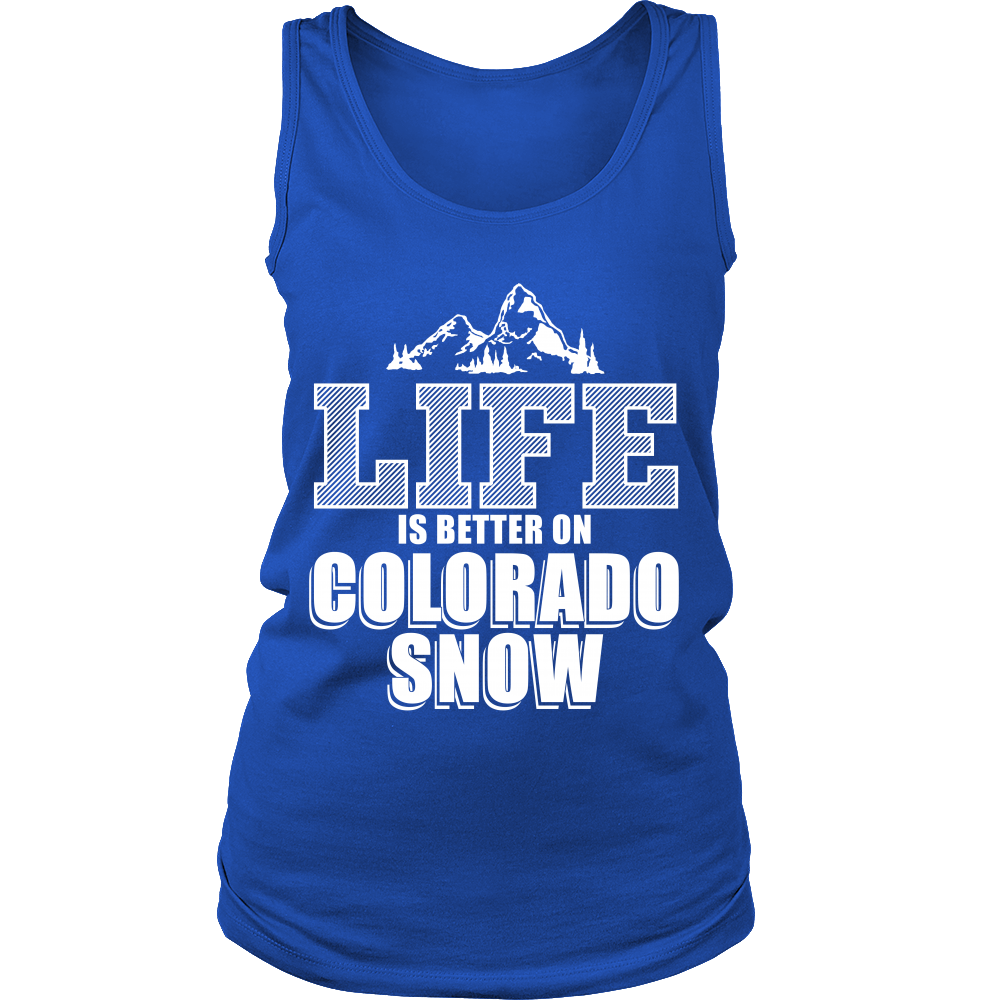 FunkyShirty Life Is Better on Colorado Snow (Women)  Creative Design - FunkyShirty