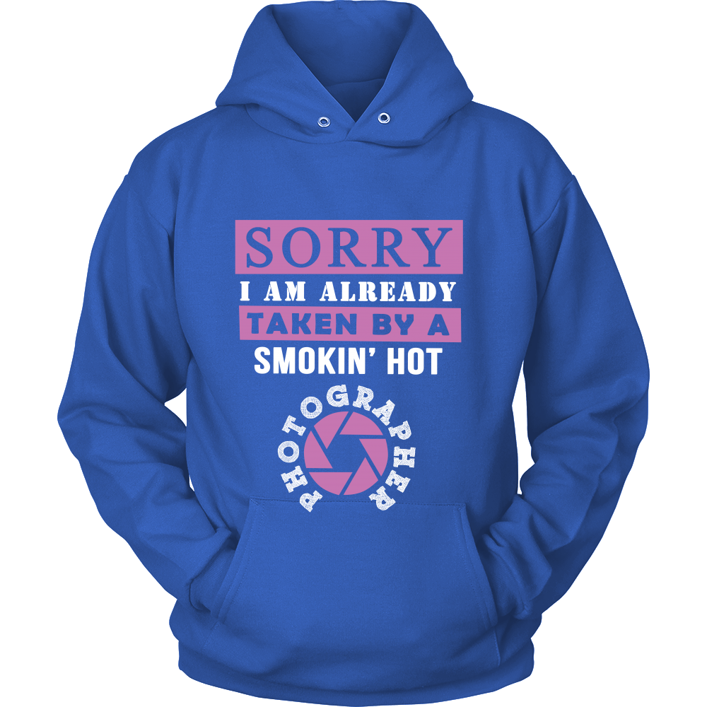 FunkyShirty Sorry I am Already Taken by a smokin ' hot Photographer (Women)  Creative Design - FunkyShirty