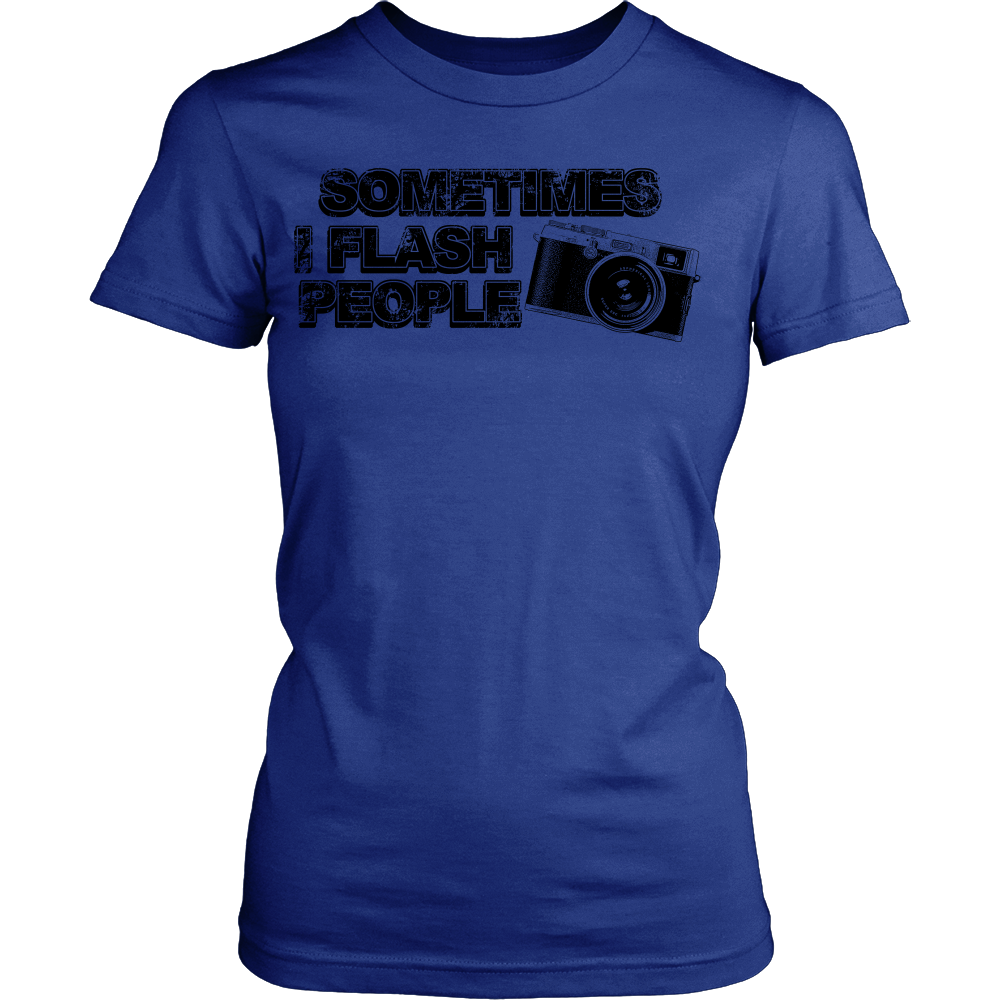 FunkyShirty Sometimes I Flash People (Women)  Creative Design - FunkyShirty