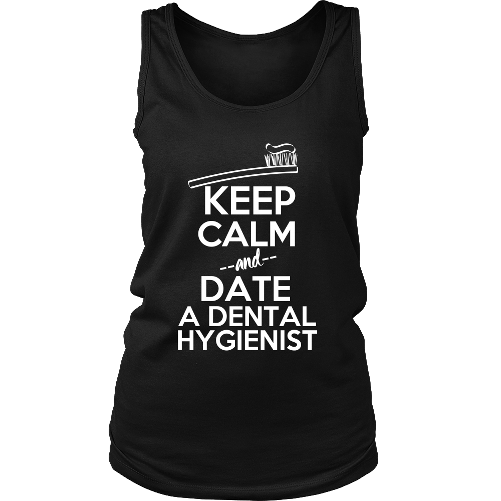 FunkyShirty Keep Calm and Date a Dental Hygienist (Women)  Creative Design - FunkyShirty