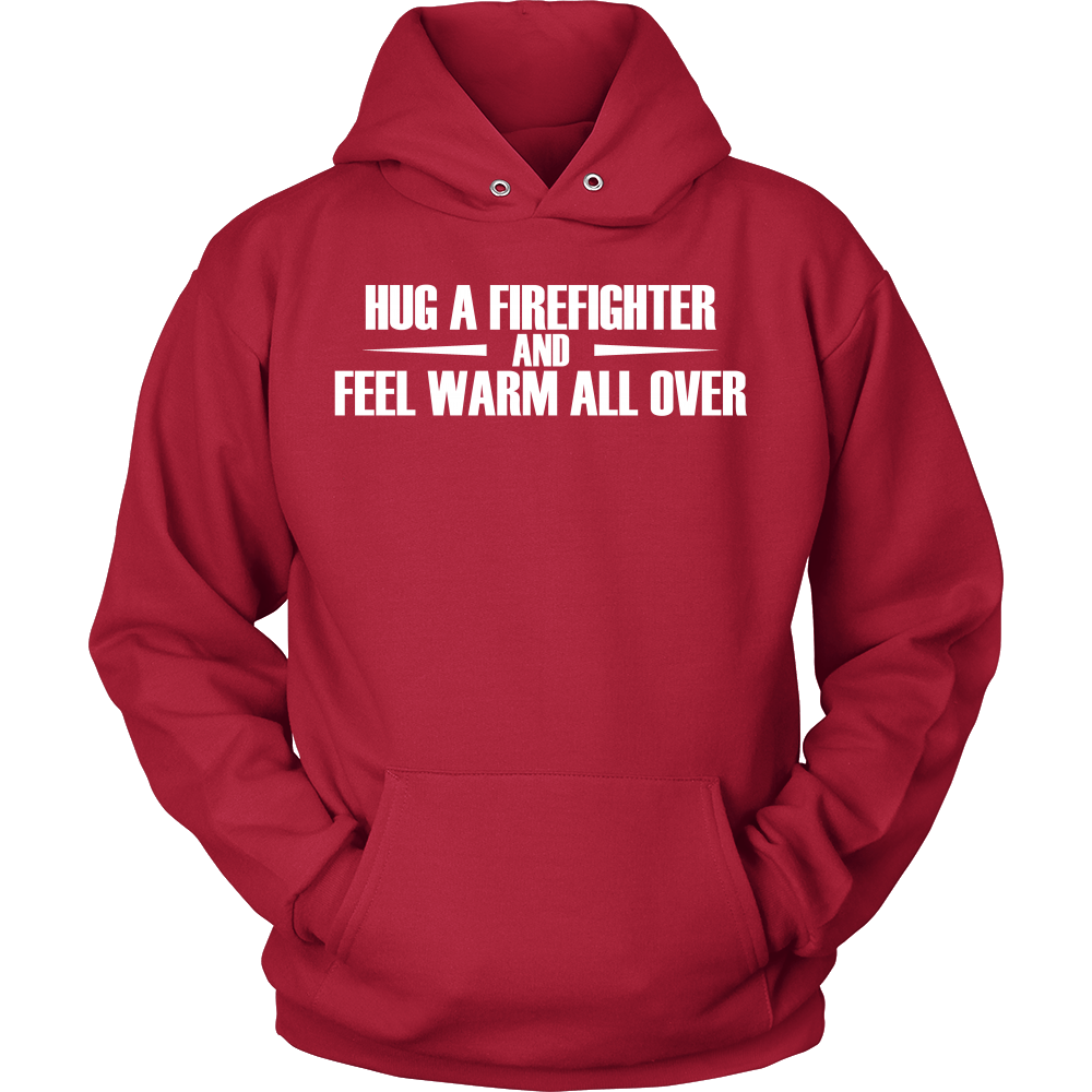 FunkyShirty Hug a Firefighter and Feel warm all over (Women)  Creative Design - FunkyShirty