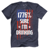 1776 Percent Sure Im Drinking