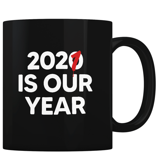 2021 Is Our Year - Coffee Mug
