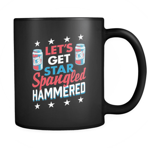 Let's Get Star Spangled Hammered - Coffee Mug