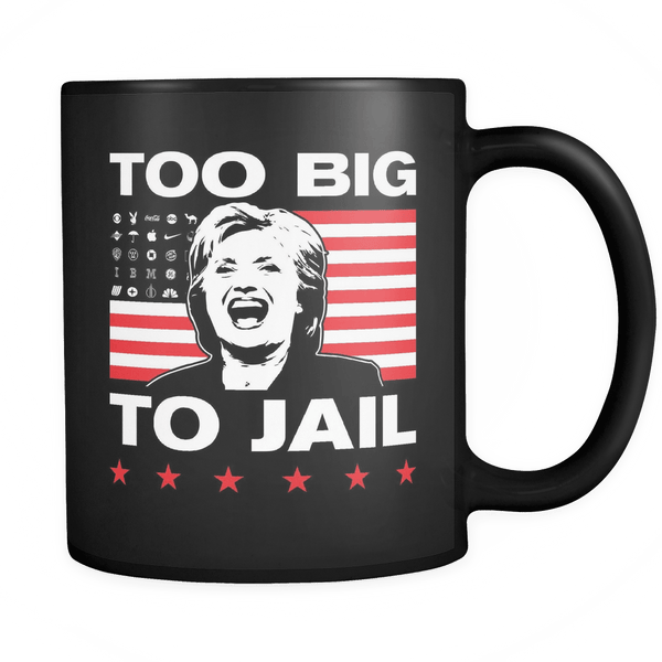 Too Big To Jail. Hillary Head - Coffee Mug
