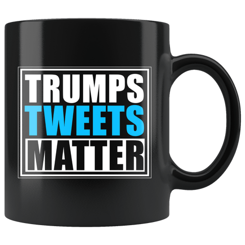 Trump Tweets Matter - Coffee Mug