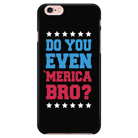 Do you even MERICA bro!? - Phone Case