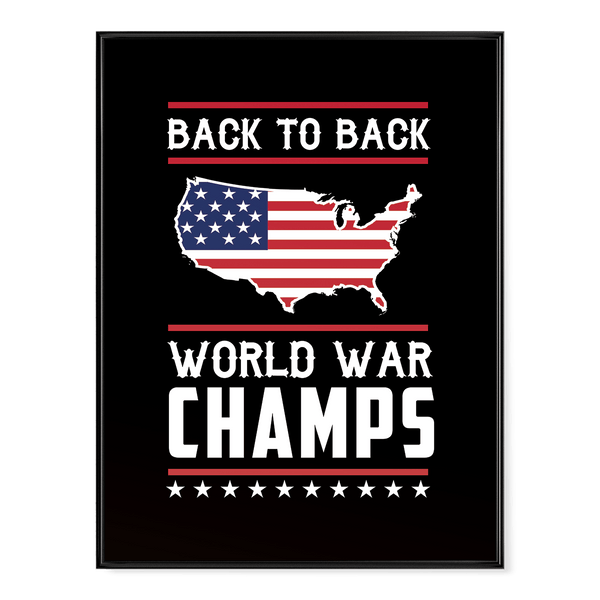 Back-To-Back World War Champs! - Poster