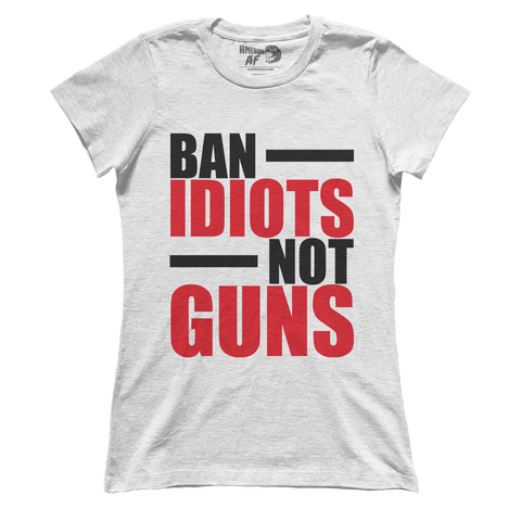 Ban Idiots Not Guns (Ladies) - ct2