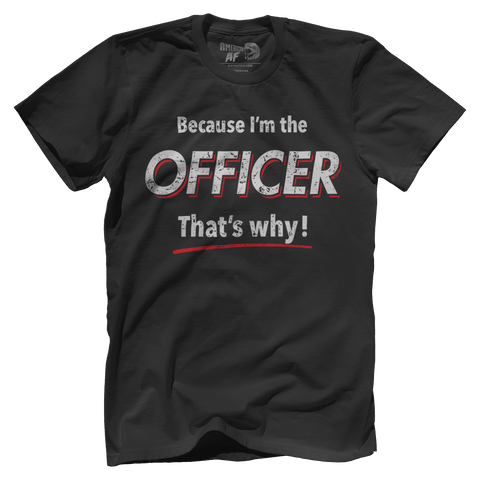 OD: Because Officer
