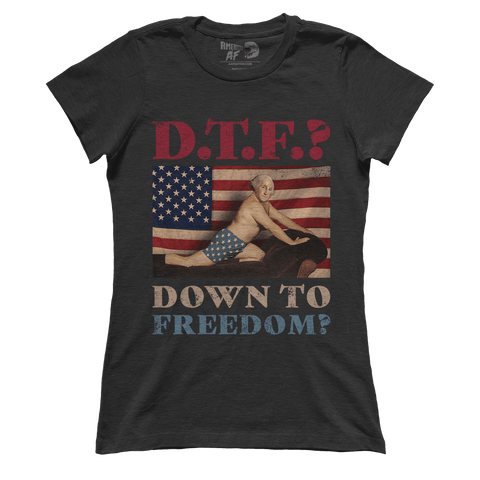 DTF? Down to Freedom? (Ladies) - ct2