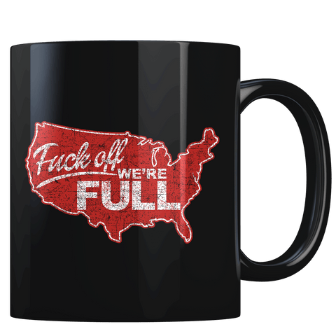 F off, we're full! - Coffee Mug