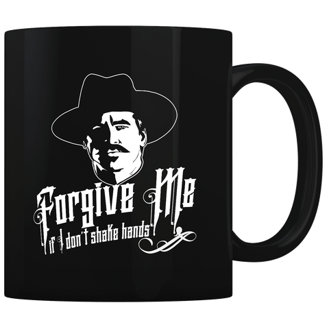 Forgive Me if I Don't Shake Hands (PARODY) - Coffee Mug