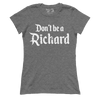 Don't Be A Richard (Ladies)