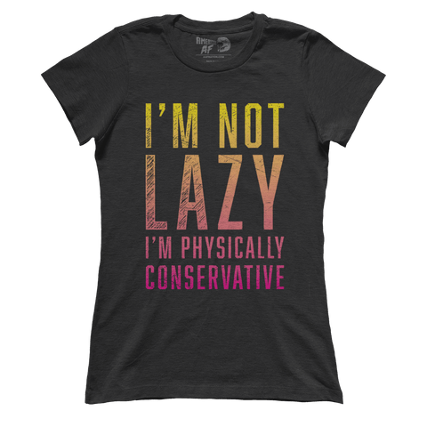 I'm Not Lazy (Ladies)