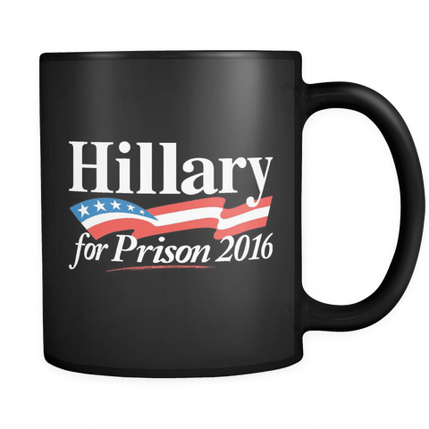 Hillary For Prison - Coffee Mug