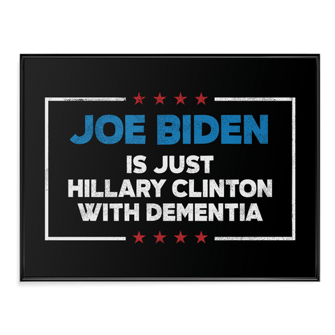 Joe Biden Is Just Hillary Clinton - Poster