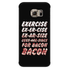 Exercise Bacon - Phone Case