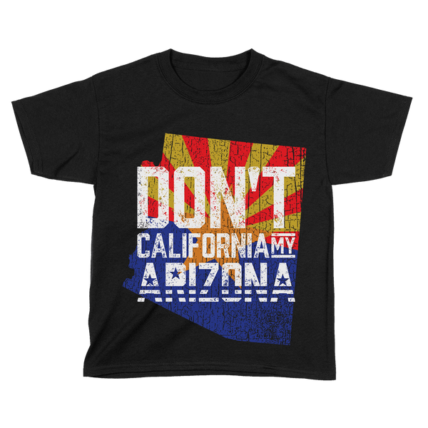 Don't California My Arizona - Kids