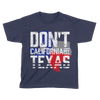 Don't California My Texas - Kids