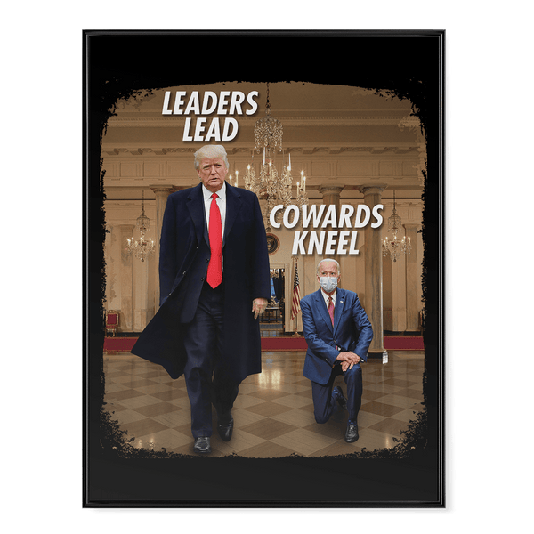 Leaders Lead, Cowards Kneel - Poster
