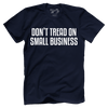 Don't Tread On Small Business