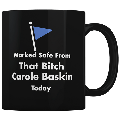 Marked Safe From Carole Baskin - Coffee Mug