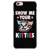 Show Me Your Kitties - Phone Case