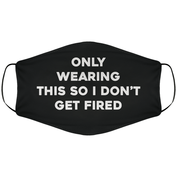 So I Don't Get Fired Face Cover