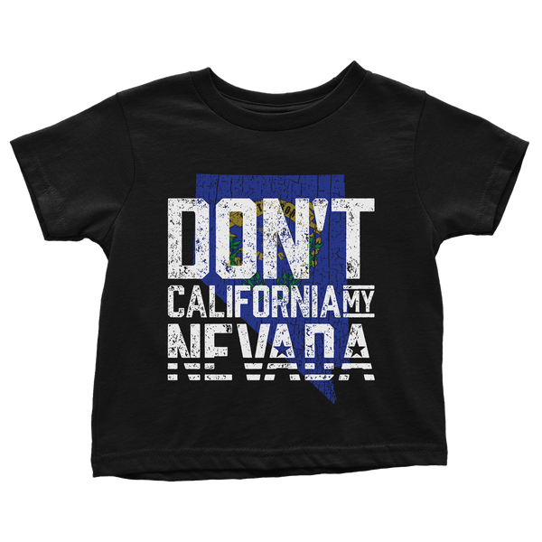 Don't California My Nevada - Toddlers