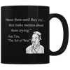 Meme Them Until They Cry - Coffee Mug