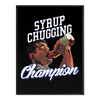 Syrup Chugging Champion - Poster