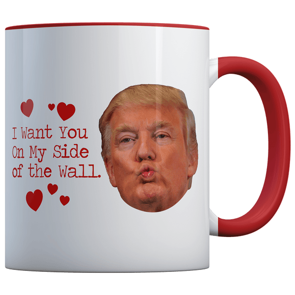 TRUMP I Want You On My Side KISS - Coffee Mug
