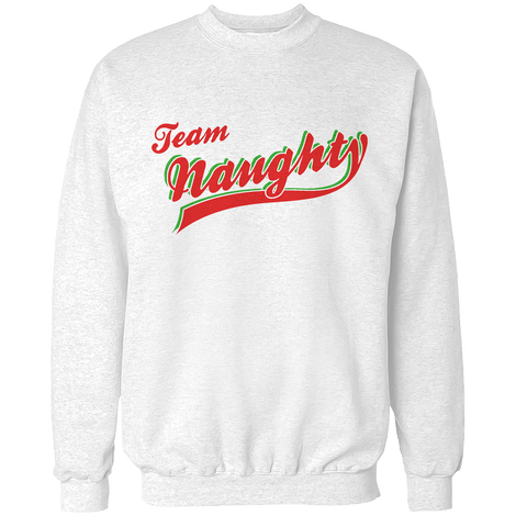 Team Naughty Unisex Sweatshirt