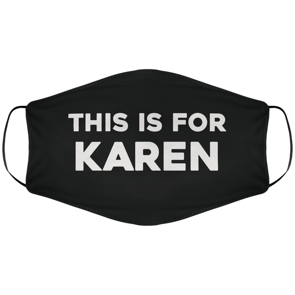 This is For Karen Face Cover