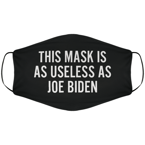 Useless As Joe Biden Face Cover