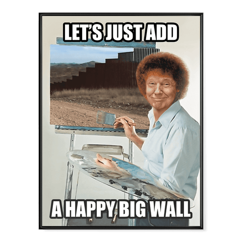 Trump the Painter of the Wall - Poster