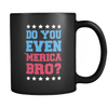 Do you even MERICA bro!? - Coffee Mug